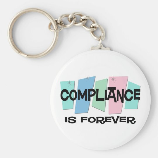 Compliance Is Forever Keychain