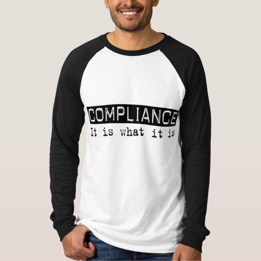 Compliance It Is Shirt