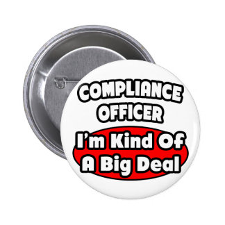 Compliance Officer ... Big Deal 2 Inch Round Button