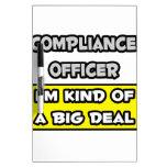 Compliance Officer .. I'm Kind of a Big Deal Dry Erase Whiteboard
