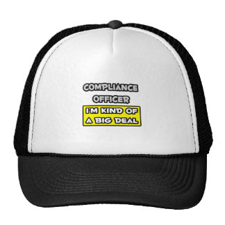 Compliance Officer .. I'm Kind of a Big Deal Hats