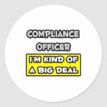 Compliance Officer .. I'm Kind of a Big Deal Stickers