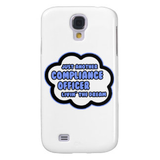 Compliance Officer .. Livin' The Dream Samsung Galaxy S4 Cover