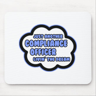 Compliance Officer .. Livin' The Dream Mouse Pad