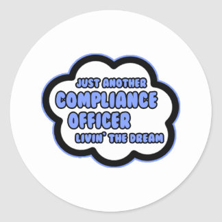 Compliance Officer .. Livin' The Dream Round Stickers