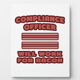 Compliance Officer .. Will Work For Bacon Photo Plaque