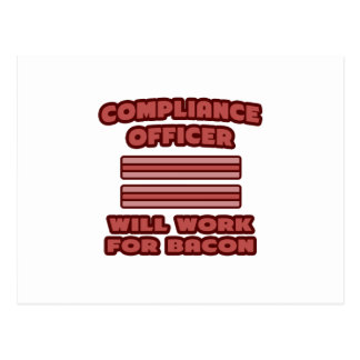 Compliance Officer .. Will Work For Bacon Postcard