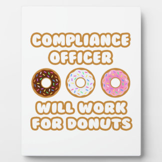 Compliance Officer .. Will Work For Donuts Display Plaques