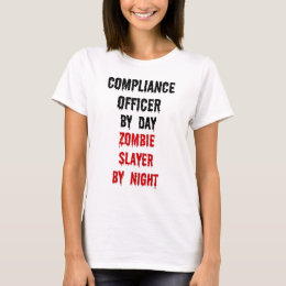Compliance Officer Zombie Slayer T-Shirt