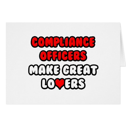 Compliance Officers Make Great Lovers Cards