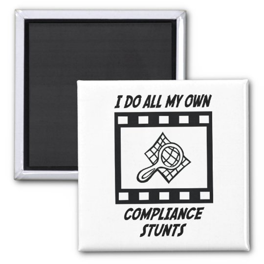 Compliance Stunts Magnet