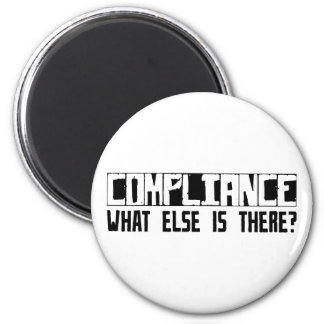 Compliance What Else Is There? 2 Inch Round Magnet