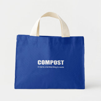 Compost: A rind is a terrible thing to waste Mini Tote Bag