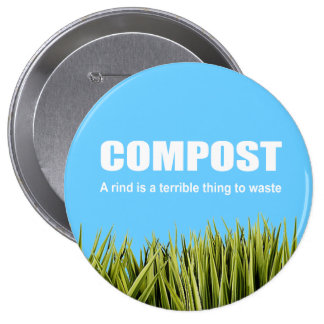 Compost: A rind is a terrible thing to waste 4 Inch Round Button