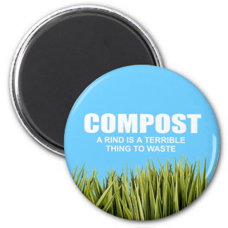 Compost: A rind is a terrible thing to waste Magnet