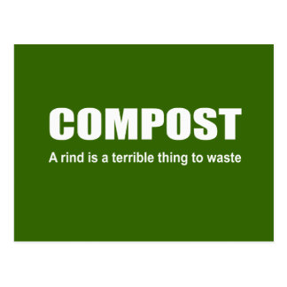 Compost: A rind is a terrible thing to waste Postcard