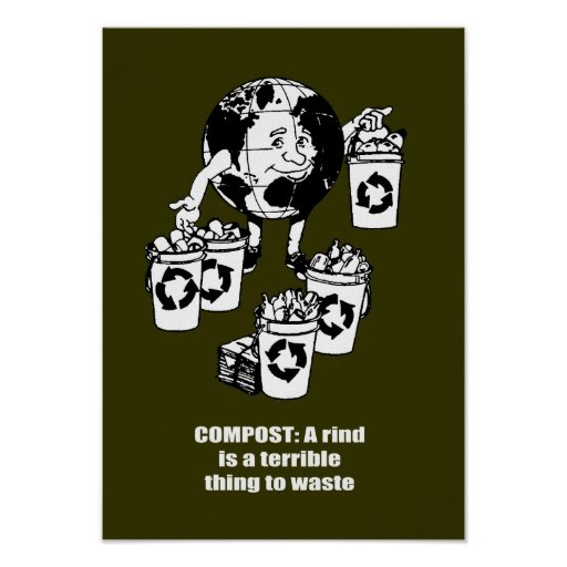 COMPOST = A rind is a terrible thing to waste Posters