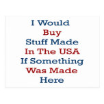 Compraría la materia hecha en los E.E.U.U. si era Postal