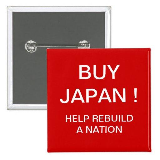 ¡COMPRE JAPÓN! AYUDE A RECONSTRUIR UNA NACIÓN PIN CUADRADO