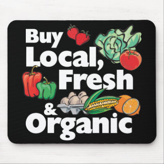 Compre local, fresco y orgánico tapete de ratón