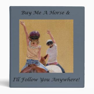 """¡Cómpreme un caballo y le seguiré dondequiera! Carpeta 1"""""""