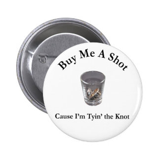 Cómpreme un soltero del tiro/un botón del fiesta pin redondo de 2 pulgadas