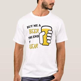 Cómpreme una cerveza que el extremo está cerca playera