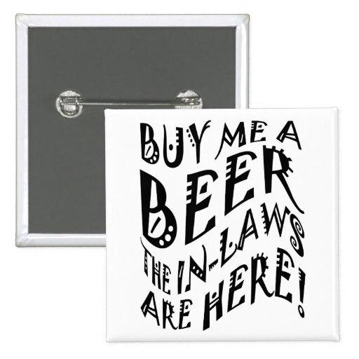 ¡Cómpreme una cerveza que los suegros están aquí! Pins