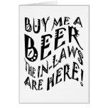 ¡Cómpreme una cerveza que los suegros están aquí! Tarjetas