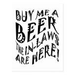 ¡Cómpreme una cerveza que los suegros están aquí! Postal