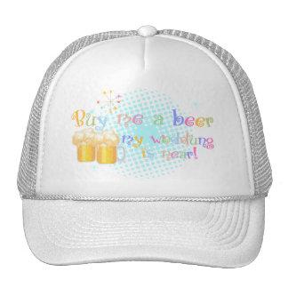 ¡Cómpreme una cerveza que mi boda está cerca! Gorras De Camionero
