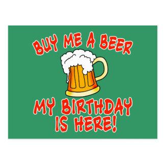 ¡Cómpreme una cerveza que mi cumpleaños está aquí Tarjetas Postales