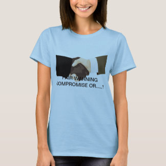 Compromise or? T-Shirt