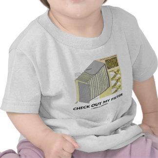 Compruebe hacia fuera mi filtro (la actitud del fi camisetas