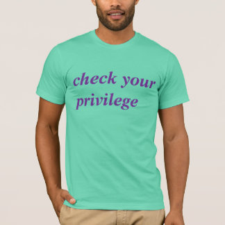 compruebe su privilegio playera