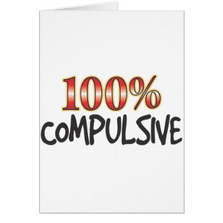 Compulsive 100 Percent Greeting Cards