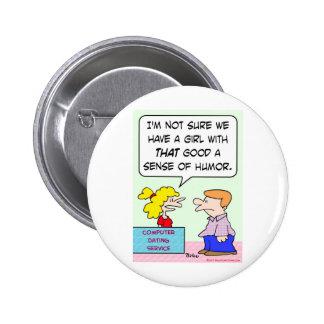 computer dating sense humor girl pinback buttons