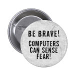 Computer Fear Pinback Button