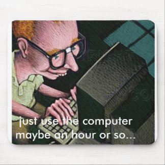 computer_geek, just use the comput... - Customized Mouse Pad