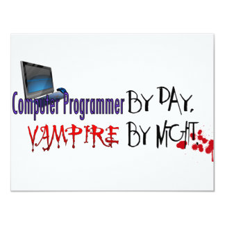 Computer Programmer by day, Vampire by night Invites