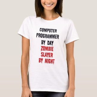 Computer Programmer By Day Zombie Slayer By Night T-Shirt