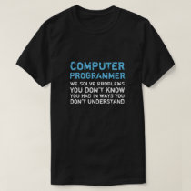 Computer Programmer Funny T-shirt