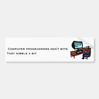 Computer programmers don't byte bumper sticker