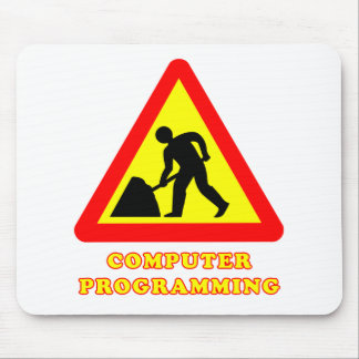 Computer Programming Funny Road Sign Humor Mouse Pad