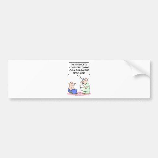 Computer says disease is God's punishment. Bumper Sticker
