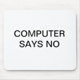 'Computer says no'  mousepad