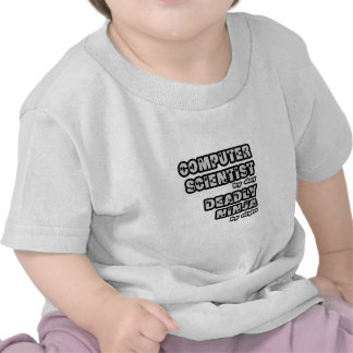 Computer Scientist .. Deadly Ninja Tee Shirt