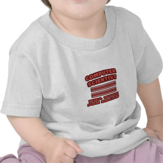 Computer Scientist .. Will Work For Bacon Shirt