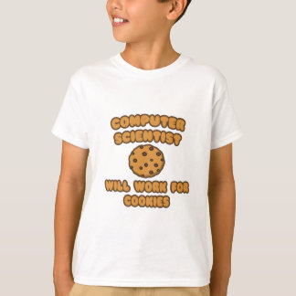 Computer Scientist .. Will Work for Cookies T-Shirt