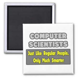 Computer Scientists ... Smarter 2 Inch Square Magnet